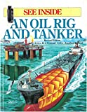 img - for Oil Rig and Tanker (See Inside) book / textbook / text book