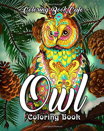 Amazon.com: Owl Coloring Book: A Coloring Book For Adults Featuring  Beautiful, Cute And Majestic Owl Designs For Stress Relief And Relaxation  (9781729475744): Cafe, Coloring Book: Books