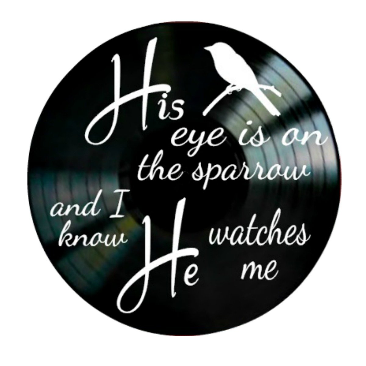 His Eye is on the Sparrow Christian song lyrics on a Vinyl Record Wall Decor by VinylRevamped