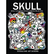 Skull Adults Coloring Books: Tattoo Doodle and Art Design (Sugar skull coloring books)