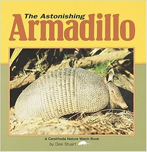 The Astonishing Armadillo (Nature Watch (Carolrhoda)) by Dee Stuart (1994-06-02)
