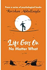 Life Goes On no Matter What Kindle Edition