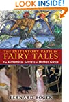 The Initiatory Path in Fairy Tales: T...