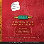 From the Kane Chronicles: Brooklyn House Magician's Manual: An Official Rick Riordan Companion Book | Rick Riordan