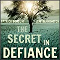 The Secret in Defiance Audiobook by Jeff Bennington, Patrick Bousum Narrated by TK Kellman