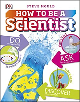 Image result for how to be a scientist by steve mould