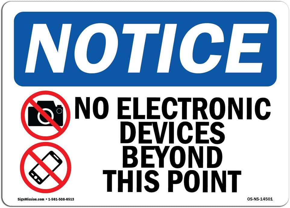 /Made in The USA Warehouse /& Shop Area No Electronic Devices Beyond Construction Site Rigid Plastic or Vinyl Label Decal Protect Your Business OSHA Notice Sign Choose from: Aluminum
