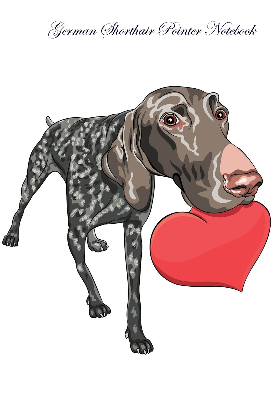 Download German Shorthair Pointer Notebook Record Journal, Diary, Special Memories, To Do List, Academic Notepad, and Much More pdf