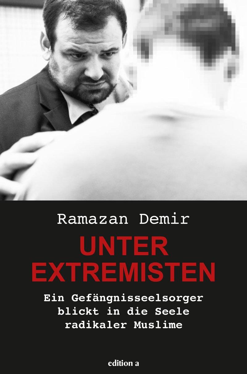 Unter Extremisten: Ein Gefängnisseelsorger blickt in die Seele radikaler Muslime