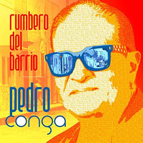 Pedro Conga Stream or buy for $8.99 · Rumbero del Barrio