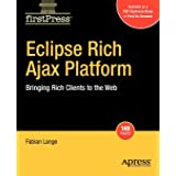 Eclipse Rich Ajax Platform: Bringing Rich Client to the Web (Firstpress)