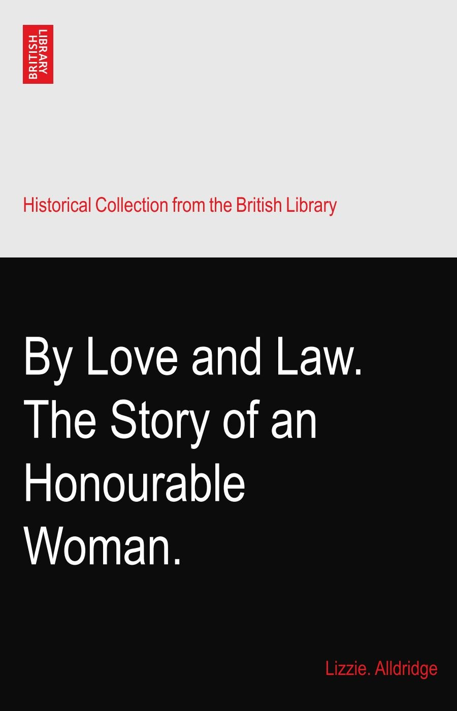 By Love and Law. The Story of an Honourable Woman. PDF