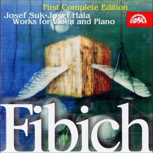 Fibich - Music for Violin and Piano by Josef Suk & Josef Hala (2000-11-16)