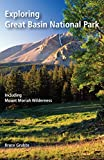 Front cover for the book Exploring Great Basin National Park: Including Mount Moriah Wilderness by Bruce Grubbs