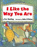 I Like the Way You Are, Eve Bunting, 0395890667