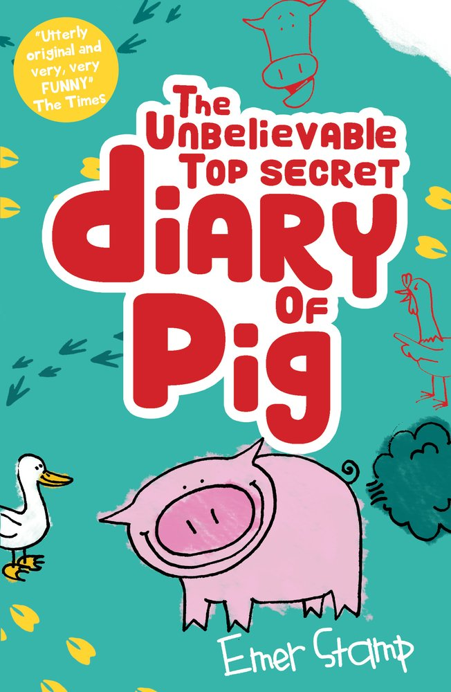 4b0c22de42 The Unbelievable Top Secret Diary of Pig  Amazon.co.uk  Emer Stamp ...