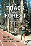 img - for The Track in the Forest: The Creation of a Legendary 1968 US Olympic Team book / textbook / text book