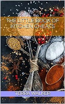 The Little Book of Kitchen Cheats by [Walker, Terra]