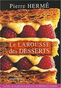 Le Larousse des desserts par Hermé