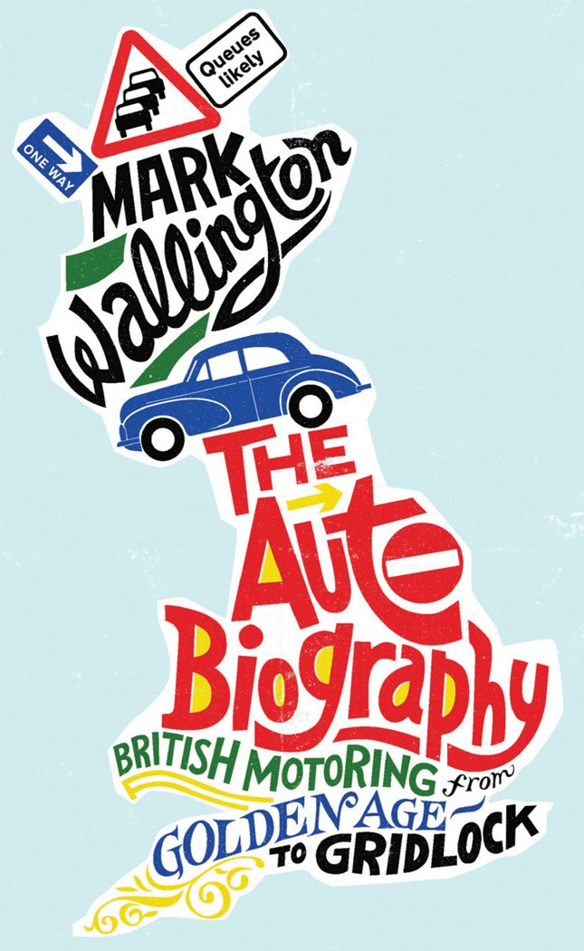 The Auto Biography: British Motoring from Golden Age to Gridlock pdf epub