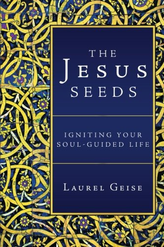 The Jesus Seeds: Igniting Your Soul-Guided Life