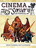 img - for Cinema and Sorcery: The Comprehensive Guide to Fantasy Film book / textbook / text book
