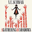 A Gathering of Shadows: A Novel Hörbuch von V. E. Schwab Gesprochen von: Michael Kramer, Kate Reading