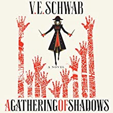 A Gathering of Shadows: A Novel Audiobook by V. E. Schwab Narrated by Michael Kramer, Kate Reading
