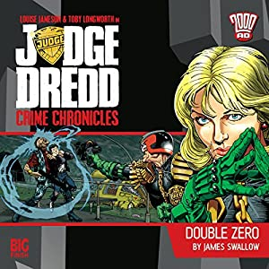 Judge Dredd - Crime Chronicles - Double Zero Audiobook