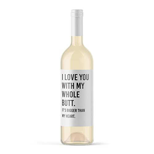 Amazon com: Funny Wine Label I Love You With My Whole Butt