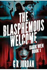 The Blasphemous Welcome: Dark Wen Book 1 Kindle Edition