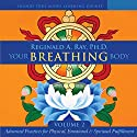 Your Breathing Body, Volume 2 Rede von Reginald A. Ray PhD Gesprochen von: Reginald A. Ray