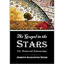 The Gospel in the Stars: Or,  Prímeval Astronomy (1884)