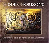 Hidden Horizons Unearthing 10,000 Years of Indian Culture.