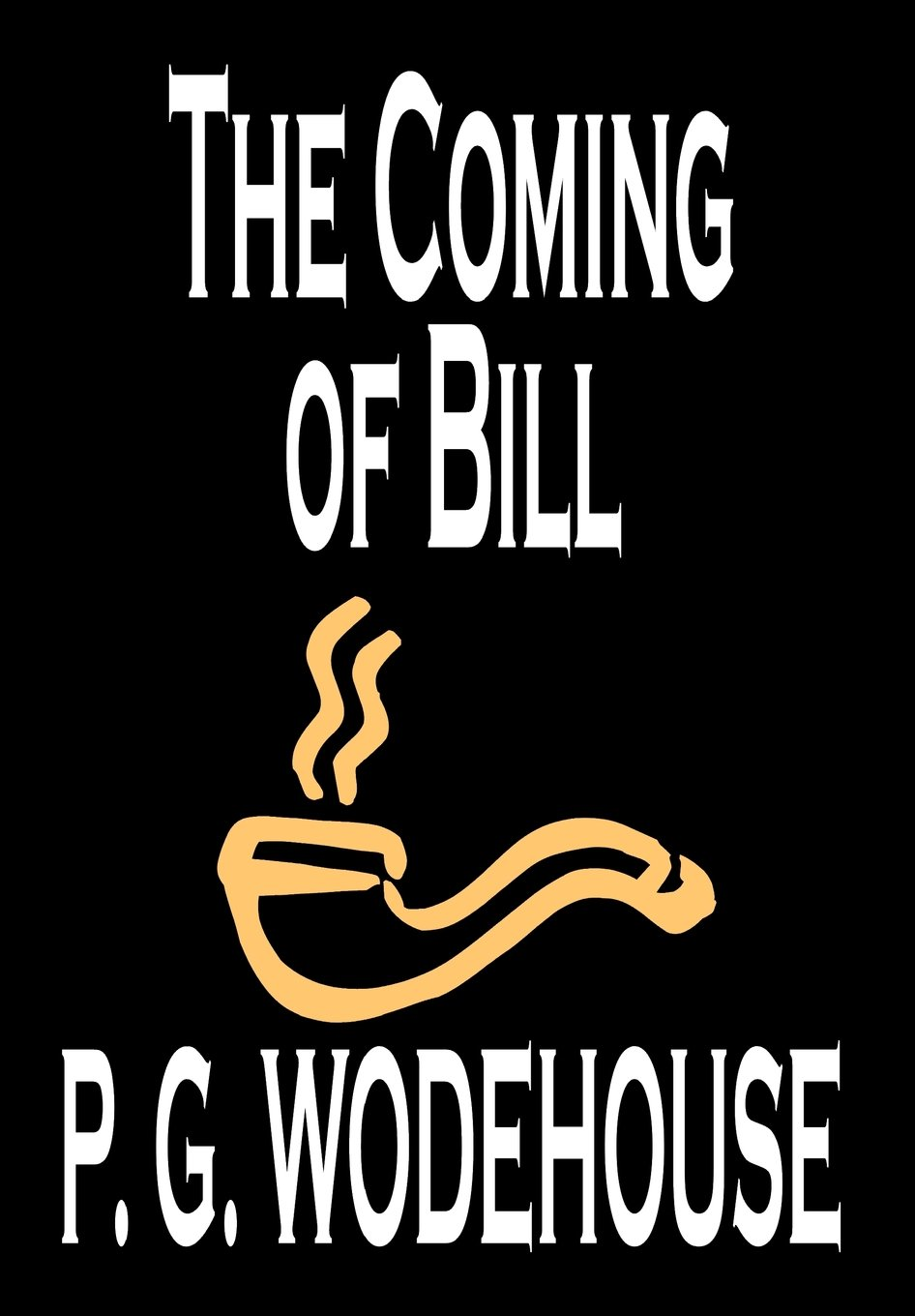 Download The Coming of Bill by P. G. Wodehouse, Fiction, Literary PDF