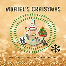 Muriel's Christmas: Muriel's World Audiobook by Jennifer Montague Narrated by Jennifer Montague