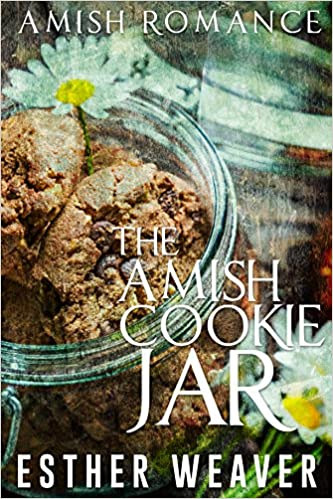 The Amish Cookie Jar (Amish Romance) (Amish Broken Hearts Series Book 2)