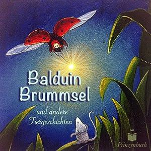 Balduin Brummsel und andere Tiergeschichten Hörbuch