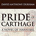 Pride of Carthage Audiobook by David Anthony Durham Narrated by Dick Hill