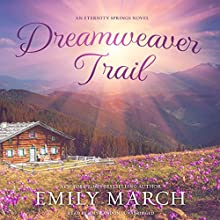 Dreamweaver Trail: An Eternity Springs Novel Audiobook by Emily March Narrated by Amy Landon