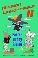 Mission Unhoppable II: Easter Bunny Rising Paperback