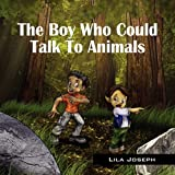 The Boy Who Could Talk to Animals, Lila Joseph, 1432728733