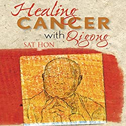 Healing Cancer with Qigong