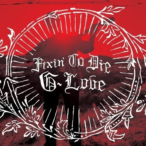 Fixin to Die -  G. Love, Audio CD