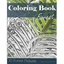 Forest 30 Pictures, Sketch Grey Scale Coloring Book for Kids Adults and Grown Ups: Color me Coloring Book for Mindfulness and Stress Relief Relaxation