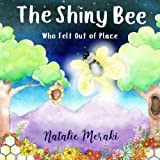 The Shiny Bee Who Felt Out of Place (Conscious Kids) (Volume 1)