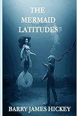 The Mermaid Latitudes Paperback