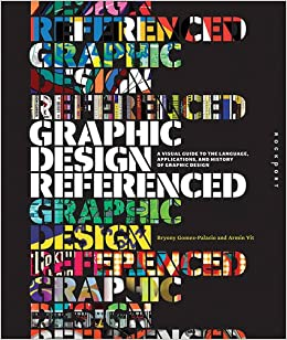 Graphic Design, Referenced: A Visual Guide to the Language