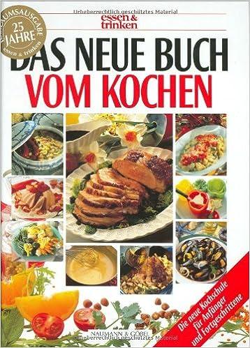 Kochschule buch  Das neue Buch vom Kochen: Die neue Kochschule für Anfänger und ...