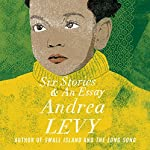 Six Stories and an Essay   Andrea Levy